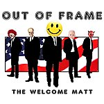 The Welcome Matt Out Of Frame - Single