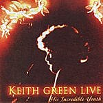 Keith Green Keith Green Live