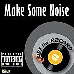 Off The Record Make Some Noise