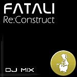 Fatali Re:Construct - Dj Mix