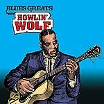 Howlin' Wolf Blues Greats: Howlin' Wolf