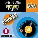 Off The Record July 2011 Country Smash Hits