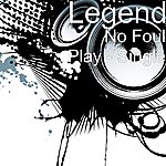 Legend No Foul Play - Single