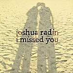 Joshua Radin I Missed You