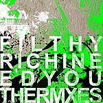 Filthy Rich I Need You Remixes
