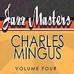 Charles Mingus Jazz Masters - Charles Mingus Vol 4