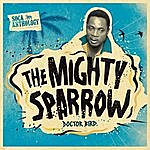 The Mighty Sparrow Soca Anthology: Dr. Bird - The Mighty Sparrow