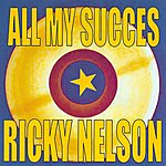 Rick Nelson All My Succes - Ricky Nelson