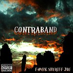 Contraband F#@k Sheriff Joe - Single