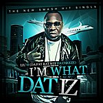 Lil'O I'm What Dat Iz - Single