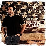 Mark Wills Looking For America