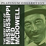 Mississippi Fred McDowell The Very Best Of Mississippi Fred Mcdowell