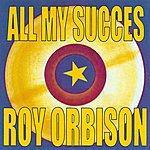 Roy Orbison All My Succes - Roy Orbison