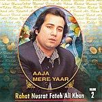 Rahat Fateh Ali Khan Aaja Mere Yaar (Vol. 2)