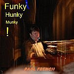 Paul French Funky Hunky Munky