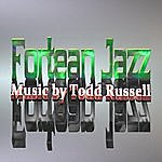 Todd Russell Fortean Jazz