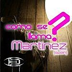 Martinez Como Se Llama