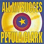 Petula Clark All My Succes - Petula Clark