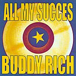 Buddy Rich All My Succes - Buddy Rich