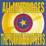The Everly Brothers All My Succes - The Everly Brothers