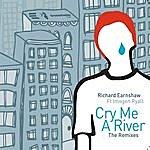 Richard Earnshaw Cry Me A River (Remixes Part One)