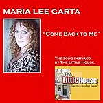 Maria Lee Carta Come Back To Me (Song For The Little House)
