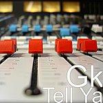 GK Tell Ya - Single