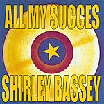 Shirley Bassey All My Succes - Shirley Bassey