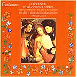Choir Of Christ Church Cathedral, Oxford Taverner: Missa Corona Spinea; Votive Antiphon: O Wilhelme Pastor Bone