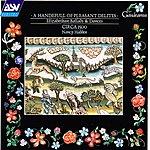 Circa 1500 A Handefull Of Pleasant Delites: Elizabethan Ballads And Dances