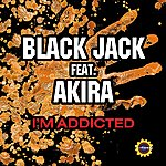 BlackJack I'm Addicted (Feat. Akira)