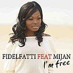 Fidelfatti I'm Free - Ep (Feat. Mijan)
