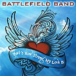 Battlefield Band That's How Strong My Love Is / The Water Is Wide