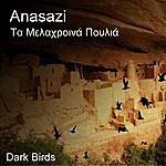 The Anasazi Ta Melachrina Poulia - The Dark Birds