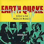 Earth Quake Sittin' In The Middle Of Madness: Anthology