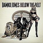 Danko Jones Below The Belt