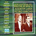 Pedro Vargas Dos Leyendas Del Bolero