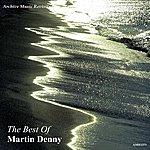 Martin Denny The Best Of Martin Denny
