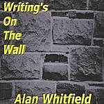 Alan Whitfield Writing's On The Wall