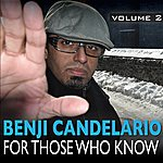 Benji Candelario For Those Who Know Volume 2