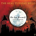 The Real Tuesday Weld The Last Werewolf