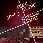 Jay-J Electronic Discussions