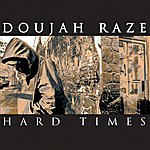 Doujah Raze Hard Times / Looking Up - Single