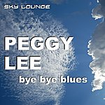 Peggy Lee Bye Bye Blues