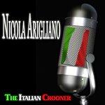 Nicola Arigliano The Italian Crooner
