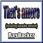 Ray Baker That's Amore (Including Karaoke Version)