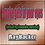 Ray Baker Smoke Gets In Your Eyes (Including Karaoke Version)
