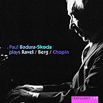 Paul Badura-Skoda Paul Badura-Skoda Plays Ravel, Berg, Chopin