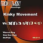 Kinky Movement Wanna Sing Ep