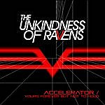 Unkindness Of Ravens Accelerator / Yours Forever But Not To Hold